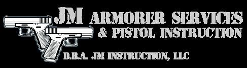 JM Armorer Services and Pistol Instruction | D.B.A. JM Instruction, LLC Logo